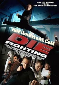 Ölüm Dövüşü – Die Fighting 2014 Türkçe Dublaj Full izle